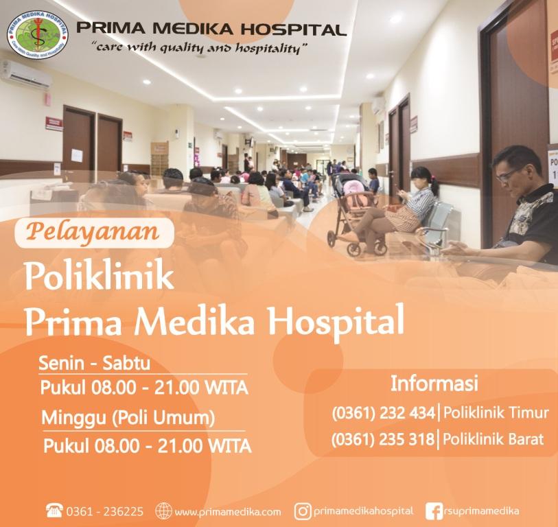 HiSahabat Prima, Yuk cek Layanan Poliklinik Spesialis serta Umum tersedia pada jam apa saja !
