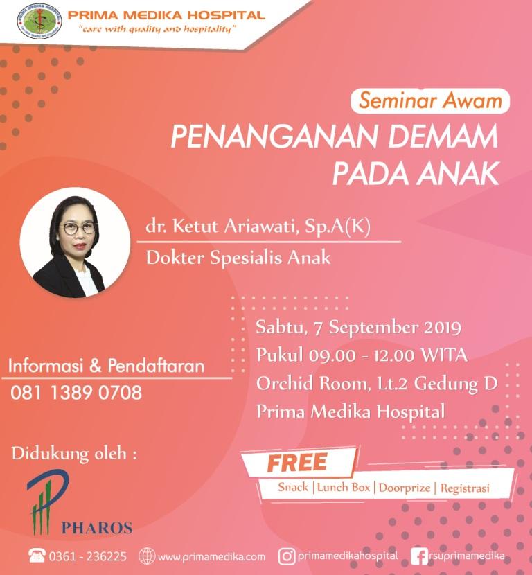 """Yuk Ikuti Seminar Awam Dengan Topik """"Mengatasi Demam Pada Anak"""" bersama dr. Ketut Ariawati, Sp.A(K)"""